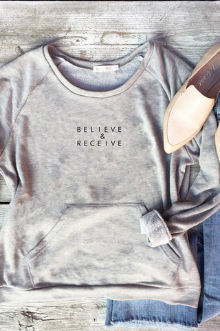 Believe & Receive Sweatshirt