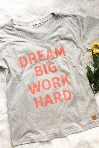 Dream Big Work Hard Tee