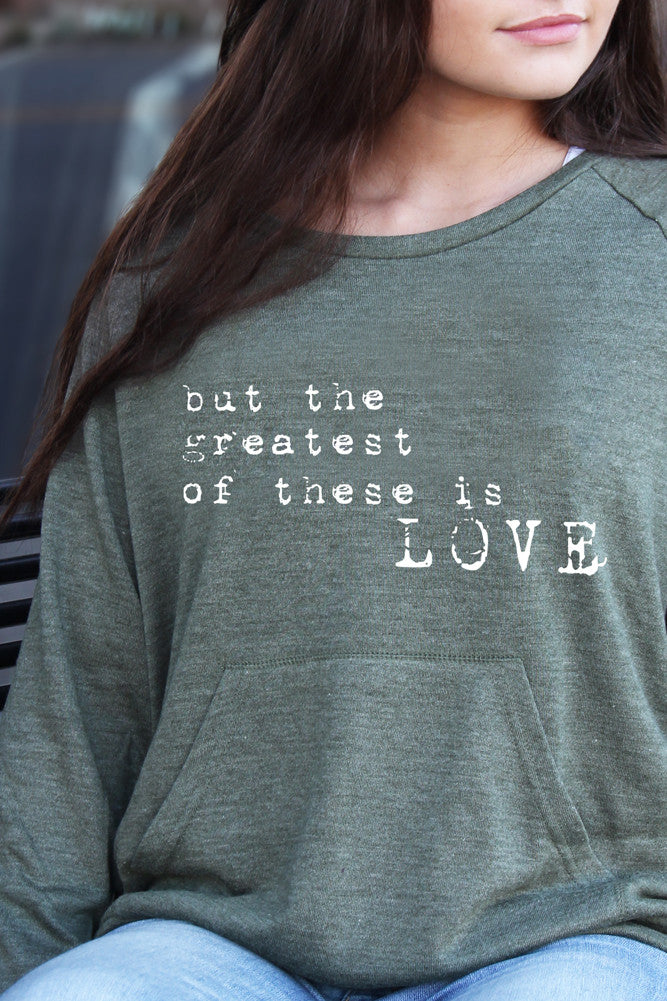 Greatest of These is Love: Sweatshirt