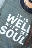 It is Well With My Soul: Sweatshirt