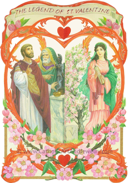 The Legend of Saint Valentine – Two Sizes - New!
