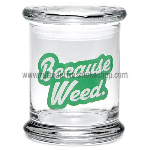 420 Science Large Pop Top Jar - Because Weed - Retro Active Smoke Shop