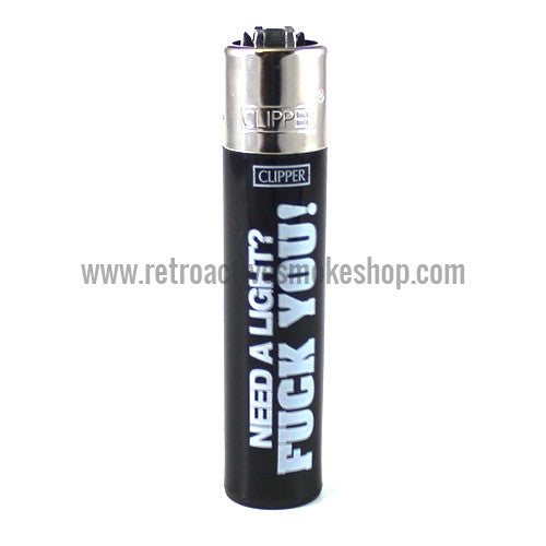 Clipper Lighter - Need A Light? F*ck You! - Retro Active Smoke Shop