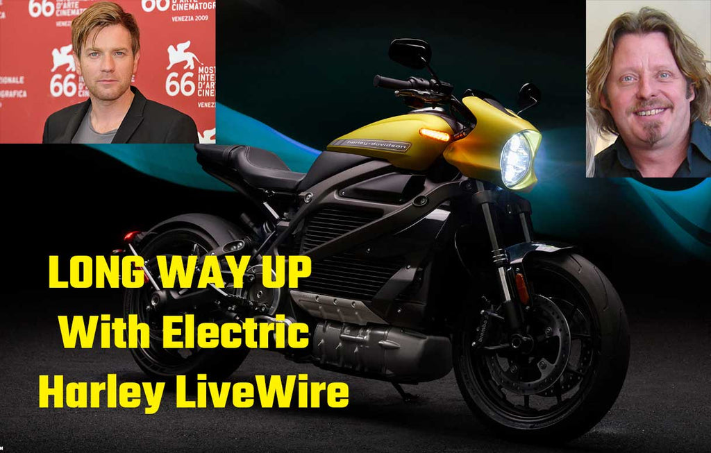 "Ewan McGregor and Charley Boorman's ""Long Way Up"" will be on ELECTRIC motorcycles!"