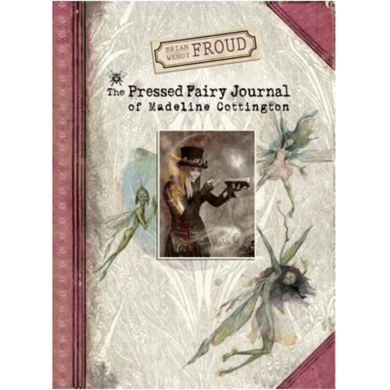 The Pressed Fairy Journal of Madeline Cottington