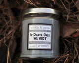 If Daryl Dies We Riot Scented Soy Candle Jar