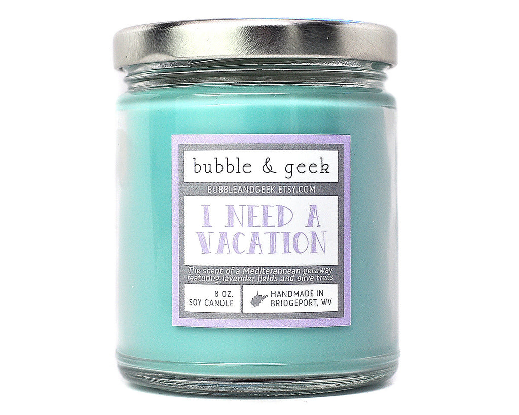 I Need a Vacation Scented Soy Candle