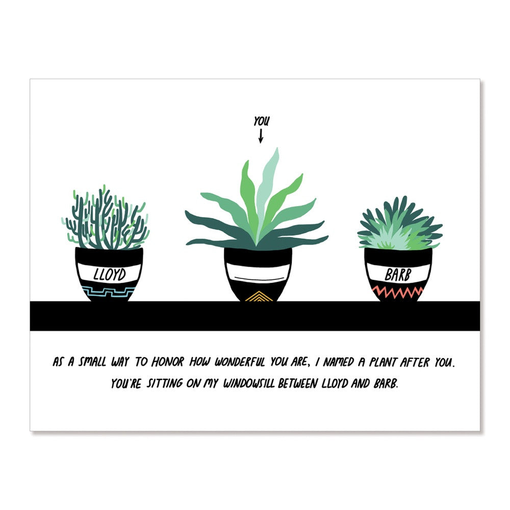 A Plant Named You - Greeting Card