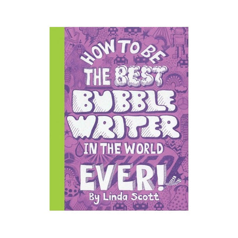 How to Be the Best Bubble Writer in the World, Ever! Activity Book
