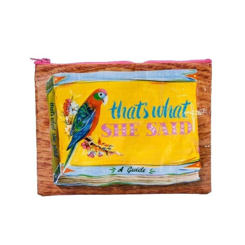 That's What She Said Zipper Pouch