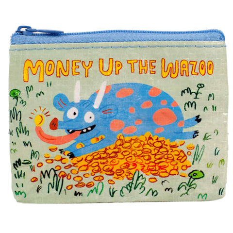Money Up The Wazoo Coin Purse