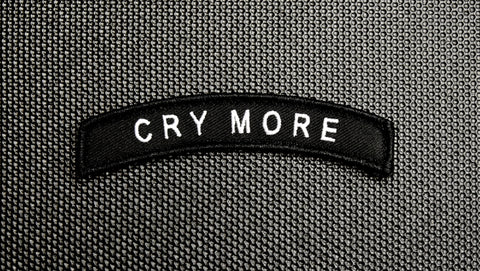 CRY MORE TAB MORALE PATCH - Tactical Outfitters