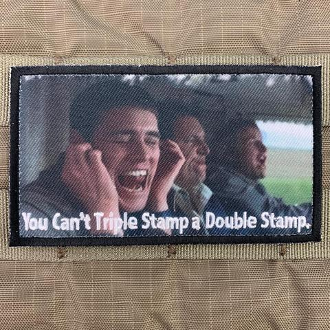 """CAN'T TRIPLE STAMP A DOUBLE STAMP"" MORALE PATCH - Tactical Outfitters"