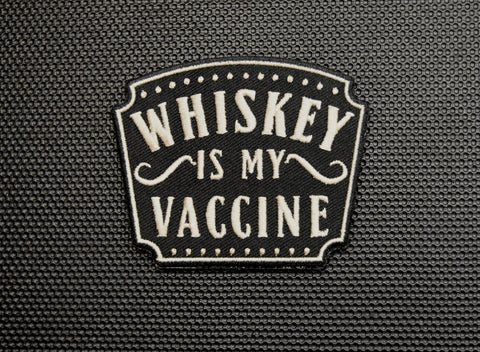 WHISKEY IS MY VACCINE MORALE PATCH - Tactical Outfitters