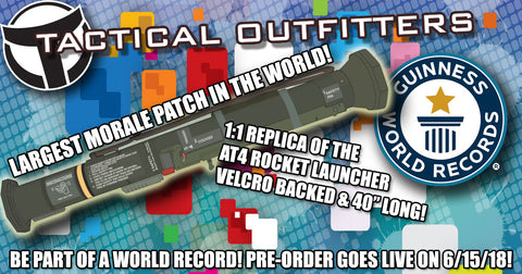 WORLD RECORD LARGEST MORALE PATCH - AT4 - Tactical Outfitters