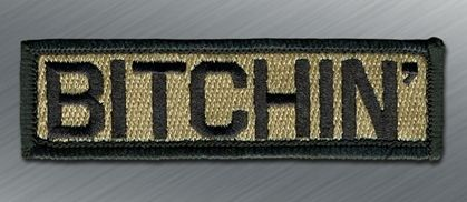BITCHIN' MORALE PATCH - Tactical Outfitters