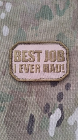 Best Job I Ever Had! Mojo Tactical Morale Patch - Tactical Outfitters