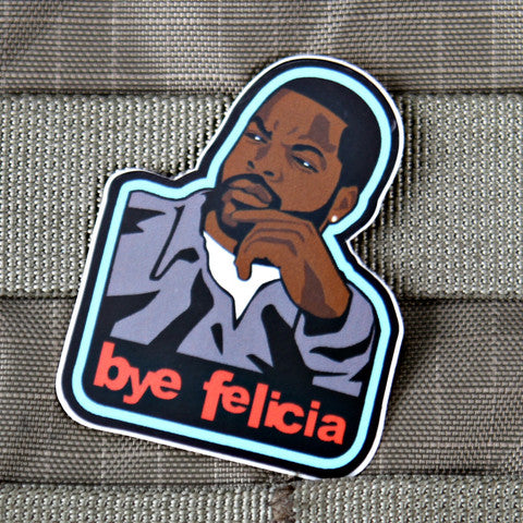 BYE FELICIA STICKER - Tactical Outfitters