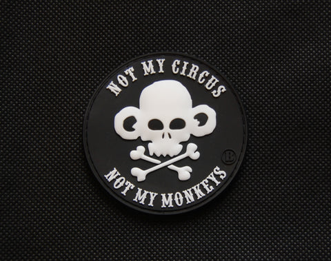 Not My Circus, Not My Monkeys PVC Patch - Tactical Outfitters