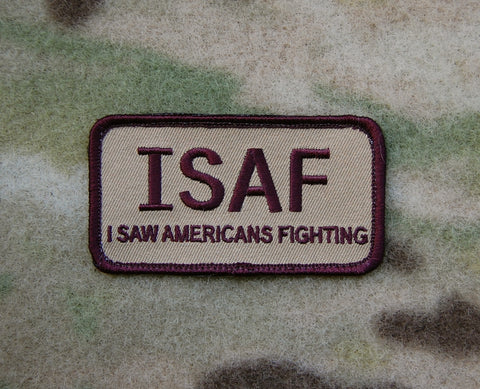 ISAF I SAW AMERICANS FIGHTING Morale Patch - Tactical Outfitters