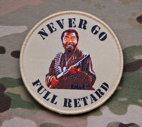 NEVER GO FULL RETARD MORALE PATCH - Tactical Outfitters