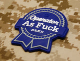 Operator As Fuck - PBR Version PVC Morale Patch - Tactical Outfitters