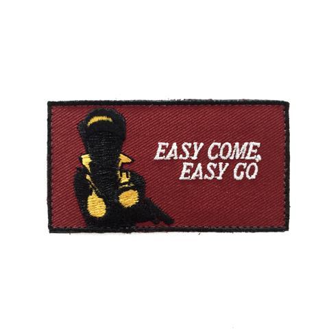 EASY COME, EASY GO MORALE PATCH - Tactical Outfitters