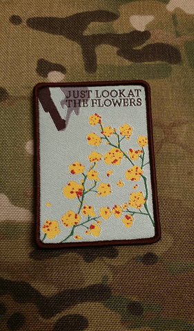 Just Look At The Flowers Morale Patch - Tactical Outfitters