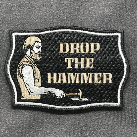 DROP THE HAMMER MORALE PATCH - Tactical Outfitters