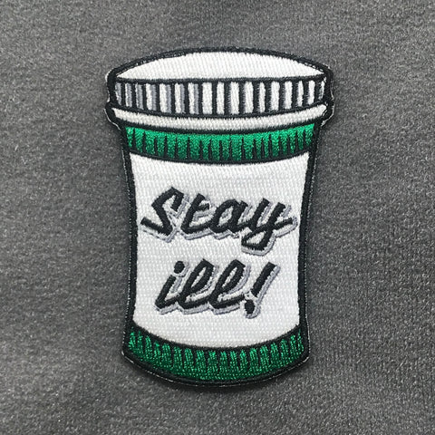 STAY ILL! MORALE PATCH - Tactical Outfitters