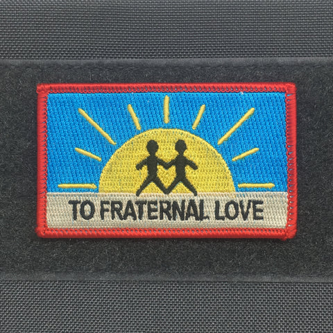 TO FRATERNAL LOVE MORALE PATCH - Tactical Outfitters