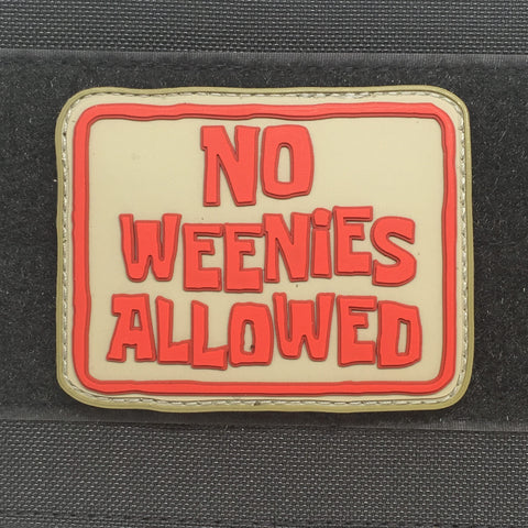 NO WEENIES ALLOWED - 3D PVC MORALE PATCH - Tactical Outfitters