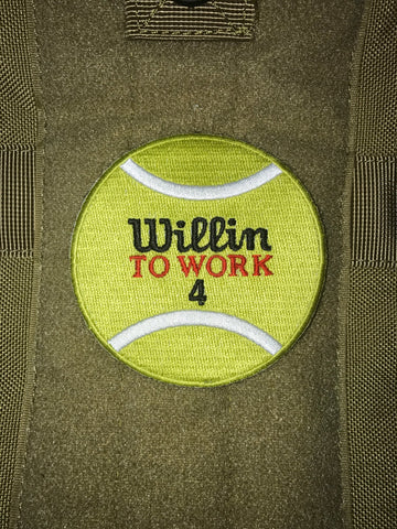 WILLIN TO WORK MORALE PATCH - Tactical Outfitters