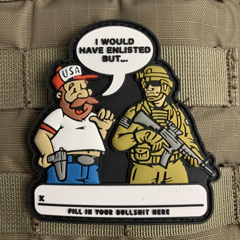 'I WOULD HAVE ENLISTED... BUT' MORALE PATCH - Tactical Outfitters