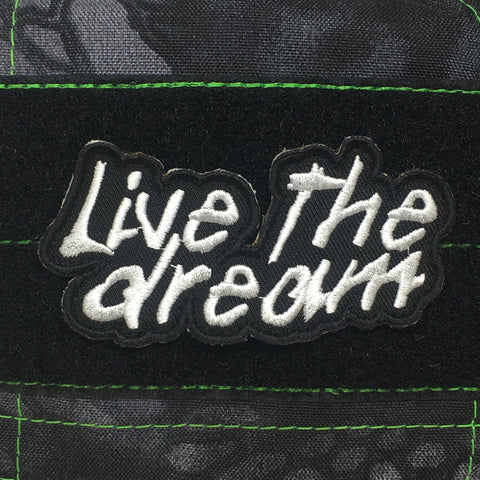 LIVE THE DREAM MORALE PATCH - Tactical Outfitters