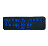 NO ONE IS COMING PVC MORALE PATCH - Tactical Outfitters