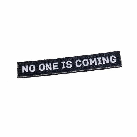 NO ONE IS COMING (MINI) MORALE PATCH - Tactical Outfitters