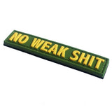 NO WEAK SHIT PVC MORALE PATCH - Tactical Outfitters