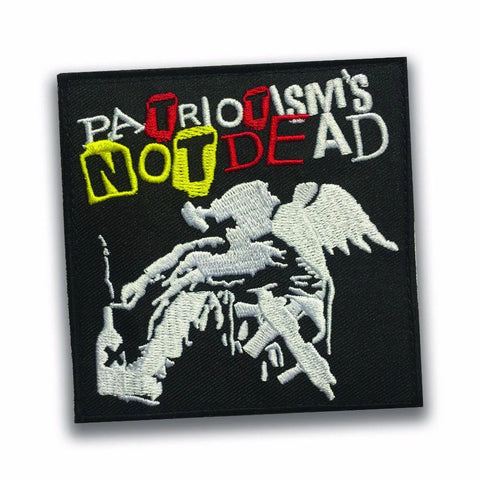 PATRIOTISM'S NOT DEAD MORALE PATCH - Tactical Outfitters