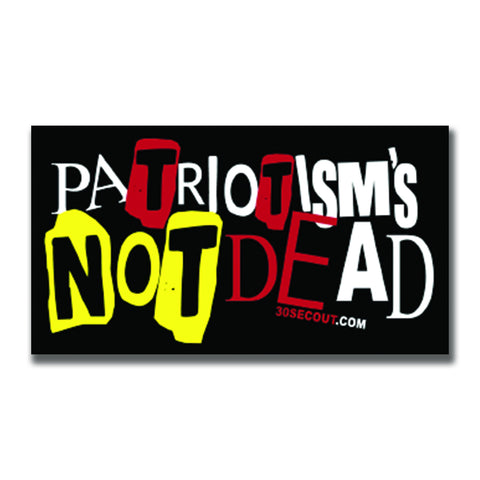 PATRIOTISM'S NOT DEAD STICKER - Tactical Outfitters