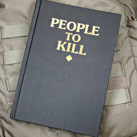 PEOPLE TO KILL NOTEBOOK - Tactical Outfitters