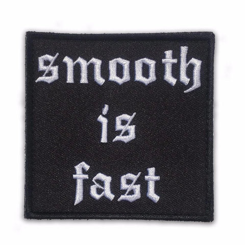 SMOOTH IS FAST MORALE PATCH - Tactical Outfitters