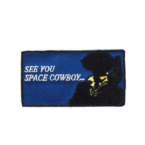 SEE YOU SPACE COWBOY MORALE PATCH - Tactical Outfitters
