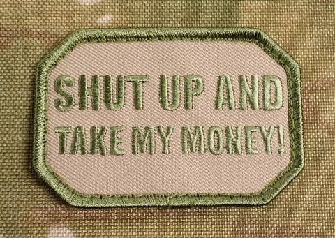 SHUT UP & TAKE MY MONEY - MOJO TACTICAL MORALE PATCH - Tactical Outfitters