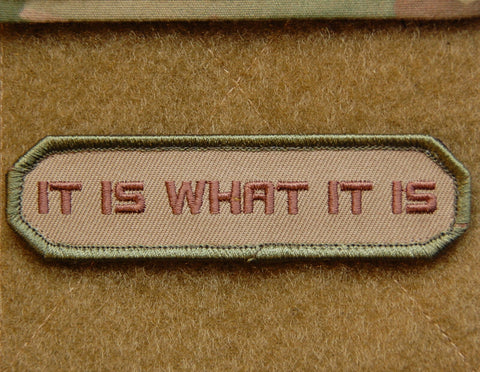 It Is What It Is Morale Patch - Tactical Outfitters