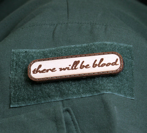 THERE WILL BE BLOOD LEATHER MORALE PATCH - Tactical Outfitters
