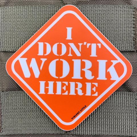 """I DON'T WORK HERE"" STICKER - Tactical Outfitters"