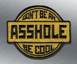 Don't Be An Asshole Morale Patch - Tactical Outfitters