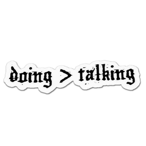 DOING > TALKING (MINI) STICKER - Tactical Outfitters
