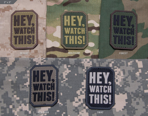 Hey, Watch This! PVC Patch - Tactical Outfitters